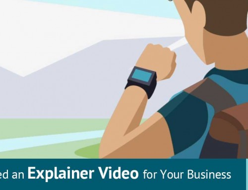 Why You Need an Explainer Video for Business