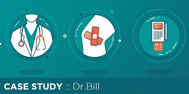 Case Study Dr.Bill